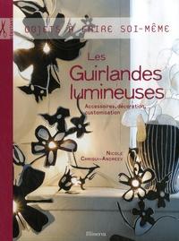 Nicole Chriqui Andreev - Les Guirlandes lumineuses - Accessoires, décoration, customisation.