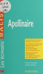 Nicole Chuisano et Lucien Giraudo - Apollinaire - Des repères pour situer l'auteur, ses écrits, l'œuvre étudiée, une analyse de l'œuvre sous forme de résumés et de commentaires, une synthèse littéraire thématique, des jugements critiques, des sujets de travaux, une bibliographie.