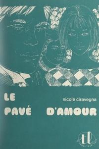 Nicole Ciravégna - Le pavé d'amour.