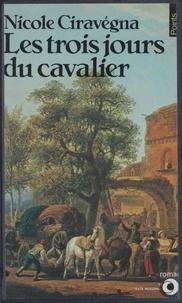 Nicole Ciravégna - Les Trois jours du Cavalier.