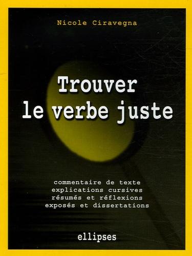 Nicole Ciravegna - Trouver le verbe juste - Des exercices littéraires.
