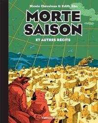 Nicole Claveloux et Edith Zha - Morte saison et autres récits.