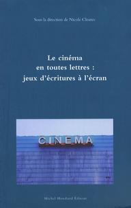 Nicole Cloarec - Le cinéma en toutes lettres : jeux d'écritures à l'écran.