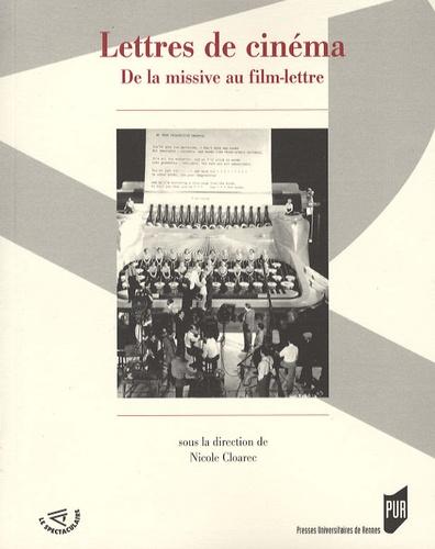 Nicole Cloarec - Lettres de cinéma - De la missive au film-lettre.