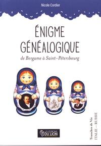 Nicole Cordier - Enigme généalogique de Bergame à Saint-Pétersbourg.