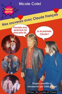 Nicole Cotel - Mes souvenirs avec Claude François.