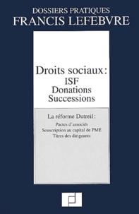 Nicole Courrech du Pont et Jean-Yves Mercier - Droits sociaux : ISF, donations, successions - La réforme Dutreil : pactes d'associés, souscription au capital de PME, titres des dirigeants.