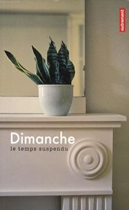 Nicole Czechowski - Dimanche, le temps suspendu.