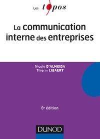 Nicole d' Almeida et Thierry Libaert - La communication interne des entreprises - 8e éd..