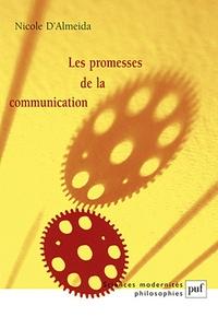 Nicole d' Almeida - Les promesses de la communication.