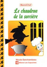 Nicole Darchambeau - Le chaudron de la sorcière.