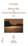 Nicole Dargere - Mystery valley - Ou le secret du peuple de la rivière.