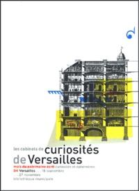 Nicole de Blic et Christophe Pincemaille - Les cabinets de curiosités de la bibliothèque de Versailles et du lycée Hoche.