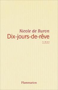 Nicole de Buron - Dix-jours-de-rêve.