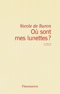 Nicole de Buron - Où sont mes lunettes ?.