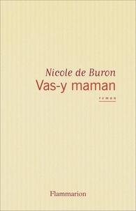 Nicole de Buron - Vas-y, maman !.