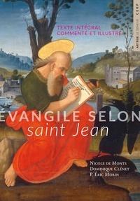 Nicole de Monts et Dominique Clénet - Évangile selon saint Jean - texte intégral commenté et illustré.