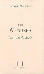 Nicole de Mourgues - Les Ailes du désir - Etude du film de Wim Wenders.
