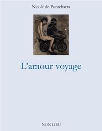 Nicole de Pontcharra - L'amour voyage.