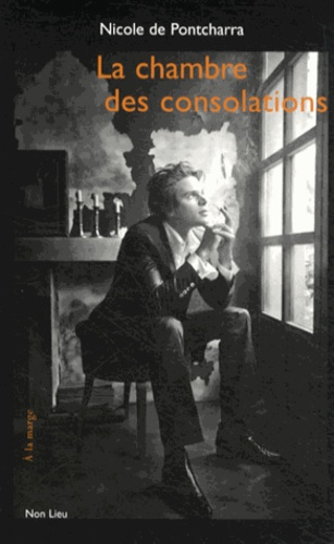 Nicole de Pontcharra - La chambre des consolations.
