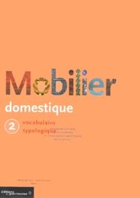 Nicole de Reyniès - Le mobilier domestique - Tome 2, Vocabulaire typologique.