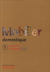 Nicole de Reyniès - Mobilier domestique - Tome 1, Vocabulaire typologique.