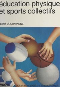 Nicole Dechavanne et Patrick Ariando - Éducation physique et sports collectifs.