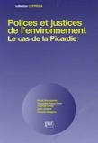 Nicole Decoopman et Jacqueline Flauss-Diem - Polices et justices de l'environnement : le cas de la Picardie.