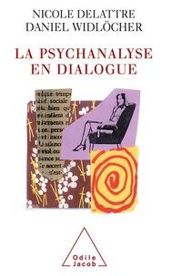 Nicole Delattre et Daniel Widlöcher - La psychanalyse en dialogue.