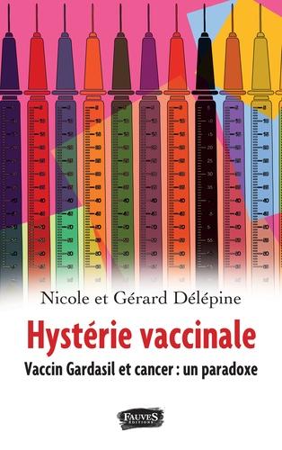 Hystérie vaccinale. Vaccin Gardasil et cancer : un paradoxe