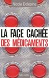 Nicole Delépine - La face cachée des médicaments.