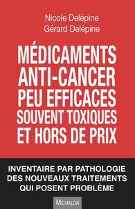 Médicaments anti-cancer peu efficaces souvent toxiques et hors de prix- Inventaire par pathologie des nouveaux traitements qui posent problème - Nicole Delépine |
