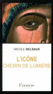 Nicole Delsaux - L'icône, chemin de lumière.
