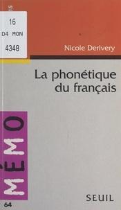 Nicole Derivery et Edmond Blanc - La phonétique du français.