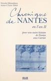 Nicole Dhombres et Anne-Claire Déré - Chronique de Nantes en l'an II.
