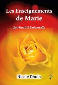Nicole Dhuin - Les enseignements de Marie - Spiritualité universelle.