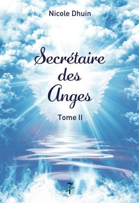 Nicole Dhuin - Secrétaire des Anges - Tome 2.