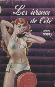 Nicole Dobry - Les ivresses de l'été.