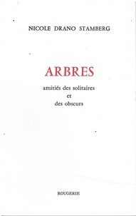 Nicole Drano-Stamberg - Arbres - Amitiés des solitaires et des obscurs.