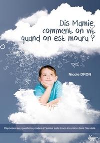 Nicole Dron - Dis mamie, comment on vit quand on est mouru ?.