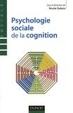 Nicole Dubois - Psychologie sociale de la cognition.