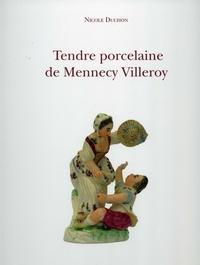 Nicole Duchon - Tendre porcelaine de Mennecy Villeroy.