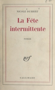 Nicole Durrieu - La fête intermittente.