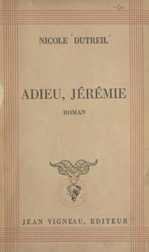 Adieu, Jérémie