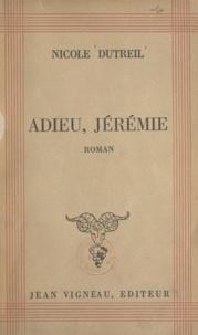 Nicole Dutreil - Adieu, Jérémie.