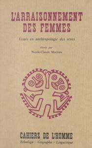 Nicole Echard et Odile Journet - L'arraisonnement des femmes - Essais en anthropologie des sexes.