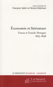 Nicole Edelman - Economie et littérature - France et Grande-Bretagne 1815-1848.