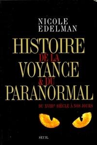 Nicole Edelman - Histoire de la voyance et du paranormal - Du XVIIIe siècle à nos jours.