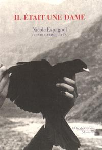 Nicole Espagnol - Il était une dame.