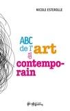 Nicole Esterolle - ABC de l'art dit contemporain.